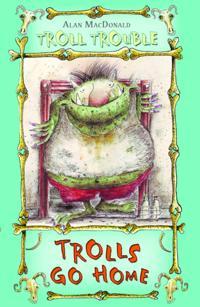 Trolls Go Home!