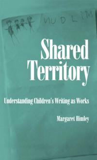 Shared Territory: Understanding Children's Writing as Works