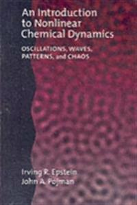 Introduction to Nonlinear Chemical Dynamics: Oscillations, Waves, Patterns, and Chaos