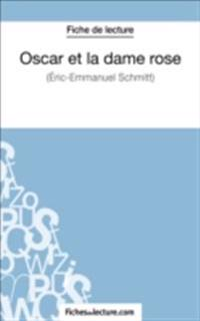 Oscar et la dame rose d'Eric-Emmanuel Schmitt (Fiche de lecture)