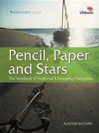 Pencil, Paper & Stars: Traditional & Emergency Navigation for Sailors