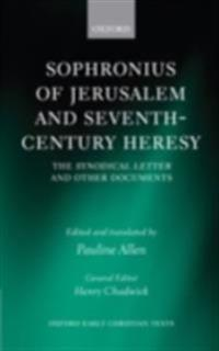 Sophronius of Jerusalem and Seventh-Century Heresy The    Synodical Letter and Other Documents