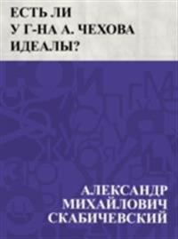 Est' li u g-na A. Chekhova idealy?
