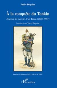 A la conquete du tonkin - Journal de marche d'un turco 1885-1887