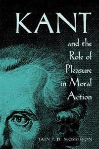 Kant and the Role of Pleasure in Moral Action
