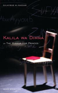 Mirror for Princes: Kalila Wa Dimna