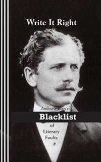 Write It Right: Ambrose Bierce's Blacklist of Literary Faults