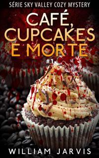 Cafe, Cupcakes e Morte