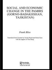 Social and Economic Change in the Pamirs (Gorno-Badakhshan, Tajikistan)