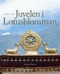 Juvelen i Lotusblomman : en resa i Tibet