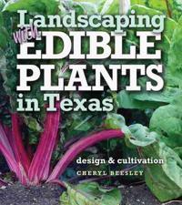 Landscaping with Edible Plantsin Texas