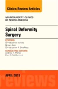 Spinal Deformity Surgery, An Issue of Neurosurgery Clinics, E-Book