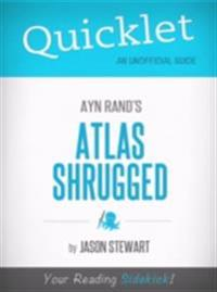 Quicklet on Ayn Rand's Atlas Shrugged (CliffNotes-like Book Summary)