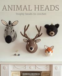 Animal Heads: Trophy Heads to Crochet