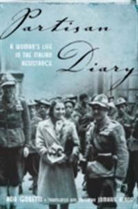 Partisan Diary: A Womans Life in the Italian Resistance