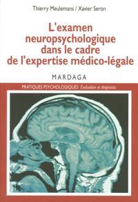 L'examen neuropsychologique dans le cadre de l'expertise medico-legale