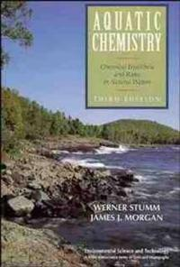 Aquatic Chemistry: Chemical Equilibria and Rates in Natural Waters, 3rd Edi
