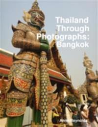 Thailand Through Photographs: Bangkok