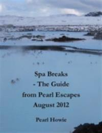 Spa Breaks - The Guide from Pearl Escapes August 2012