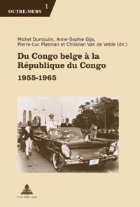 Du Congo belge e la Republique du Congo
