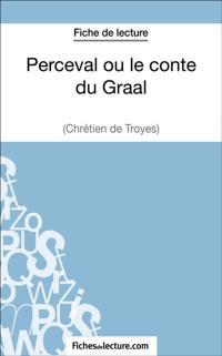 Perceval ou le conte du Graal de Chretien de Troyes (Fiche de lecture)