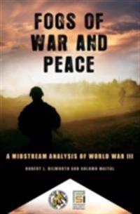 Fogs of War and Peace: A Midstream Analysis of World War III