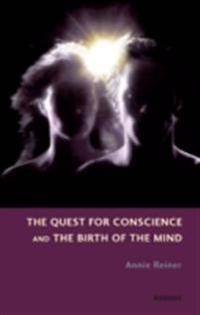 Quest for Conscience and the Birth of the Mind