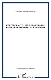 Roman antillais, personnages, espace et histoire le
