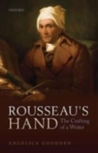 Rousseau's Hand: The Crafting of  a Writer