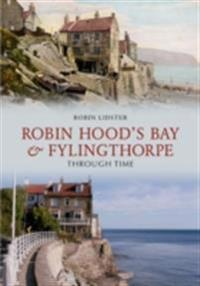 Robin Hoods Bay and Fylingthorpe Through Time