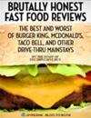 Brutally Honest Fast Food Reviews: The Best and Worst of Burger King, McDonald's, Taco Bell, and Other Drive-Thru Mainstays