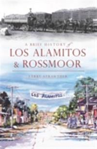 Brief History of Los Alamitos-Rossmoor