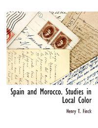 Spain and Morocco. Studies in Local Color