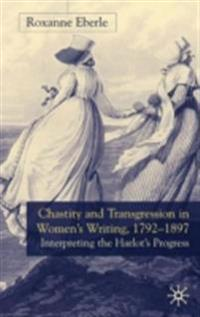 Chastity and Transgression in Women's Writing, 1792-1897