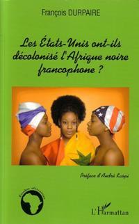 Etats-unis ont-ils decolonise l'afrique noire francophone