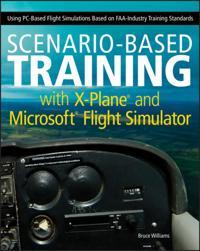 Scenario-Based Training with X-Plane and Microsoft Flight Simulator