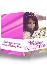 Weddings Collection: His Runaway Bride / The Bride Wore Blue Jeans / How to Marry a Billionaire / The Bridal Chase / His Bid For A Bride / The Tycoon's Virgin Bride / The English Aristocrat's Bride / Bride of Desire (Mills & Boon e-Book Collections)