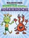 Malbuch Uber Monster Kontra Auerirdische: Libro de Colorear y Actividad Por Los Ninos