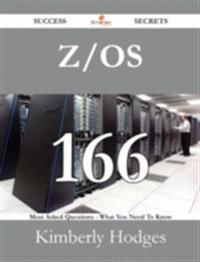 z/OS 166 Success Secrets - 166 Most Asked Questions On z/OS - What You Need To Know