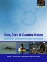 Sex, Size and Gender Roles Evolutionary Studies of Sexual Size Dimorphism