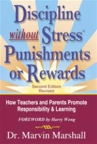 Discipline Without Stress Punishments or Rewards (2nd Edition Revised)