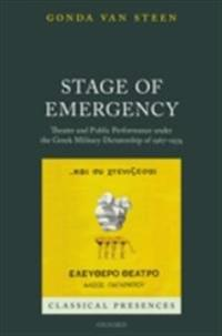 Stage of Emergency: Theater and Public Performance under the Greek Military Dictatorship of 1967-1974