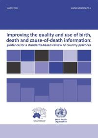 Improving the Quality and Use of Birth, Death and Cause-of-Death Information