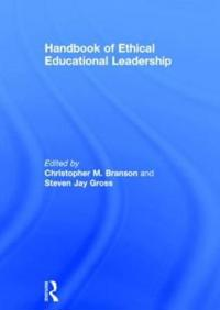 Handbook of Ethical Educational Leadership