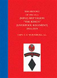 """History of the 2/6th (Rifle) Battalion """"The King's"""" (Liverpool Regiment) 1914-1918"""