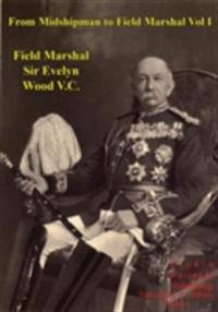 From Midshipman To Field Marshal - Vol. I