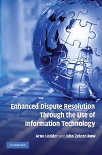 Enhanced Dispute Resolution Through the Use of Information Technology