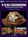N Scale Railroading: Getting Started in the Hobby