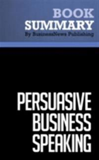 Summary : Persuasive Business Speaking - Elayne Snyder