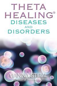 ThetaHealing(R): Diseases and Disorders